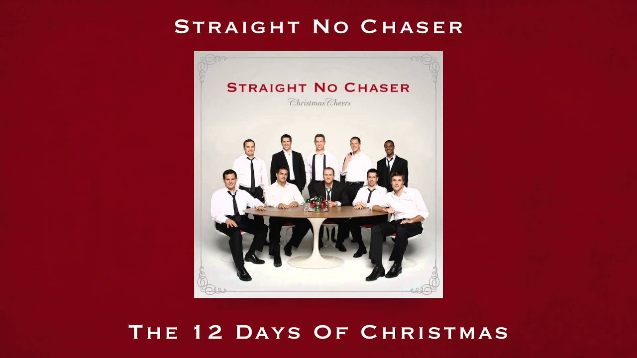 Straight No Chaser - The 12 Days of Christmas (from CHRISTMAS ...