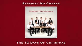 Straight No Chaser - The 12 Days of Christmas (from CHRISTMAS CHEERS)