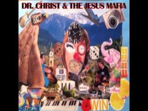 Dr Christ & The Jesus Mafia - Dick Vs Brain