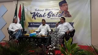 "Tadarus Pemikiran Kiai Said ""Kiai Said dan Tasawwuf"" (26/05/2018)"