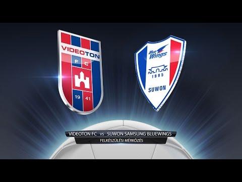 Videoton FC - Suwon Samsung Bluewings ÉLŐ