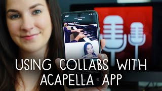 How To Do A Collab With The Acapella App!