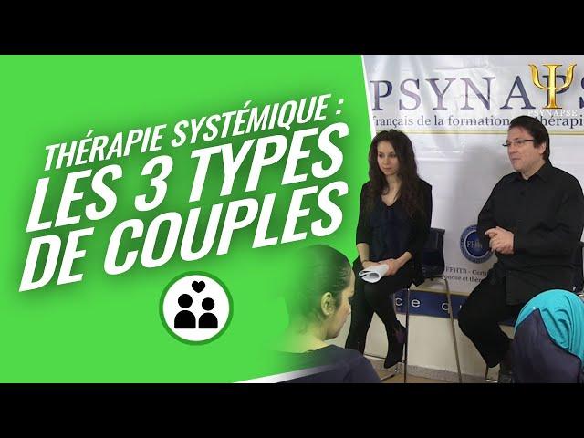 Formation Thérapies Systémiques : Les 3 types de Couple par Psynapse