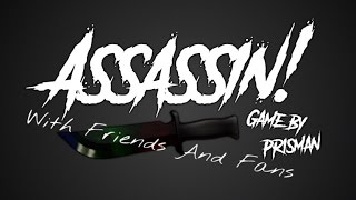 Roblox Assasains With Friends And Fans!