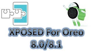Gambar cover Xposed Framework on Oreo 8.0, 8.1 | How to Download and Install