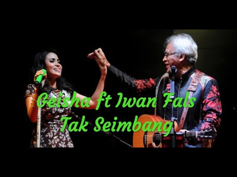 "Geisha ft Iwan fals "" Tak Seimbang "" lirik video lyrics"