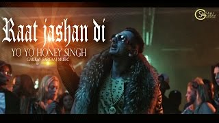Yo Yo Honey Singh - Raat Jashan Di | Zorawar | Latest Punjabi Songs 2016