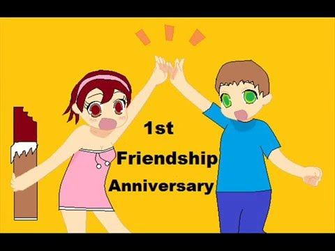 Happy 1st Year Friendship Anniversary Youtube