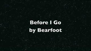Watch Bearfoot Before I Go video