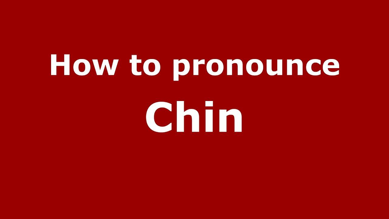How to pronounce Chin (American English/US) - PronounceNames.com