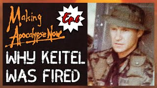 Why Harvey Keitel was Fired from Apocalypse Now | Ep6 | Making Apocalypse Now