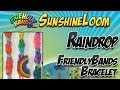 RAINDROP FriendlyBands Bracelet SunshineLoom How To Video