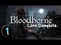 História de Bloodborne: LORE em Português #1►Introdução, Pthumerianos e Eminentes(The Old Hunters)