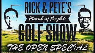 THE OPEN SPECIAL! Monday Night Golf Show