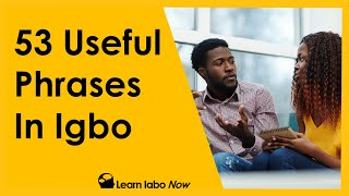 Learn Igbo Phrases - 53 Useful Everyday Phrases in Igbo Language