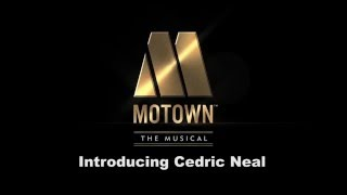 Meet The Motown The Musical Cast: Cedric Neal