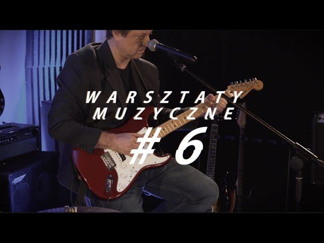Warsztaty muzyczne #6
