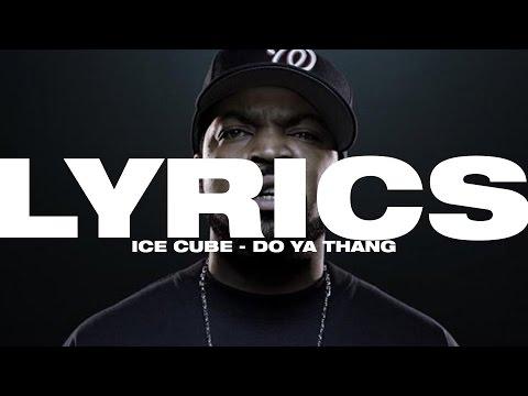 ♫ Ice Cube - Do Ya Thang Lyrics  ✎ Magyar Dalszöveg