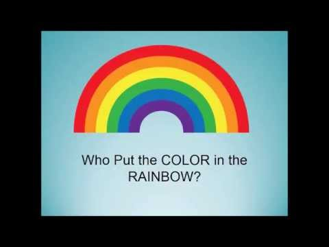 Who Put The Colors In The Rainbow Youtube