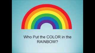 Who Put the Colors in the Rainbow