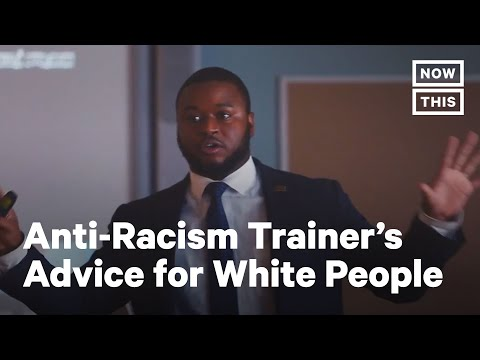 Advice For White People From Anti-Racism Trainer | NowThis