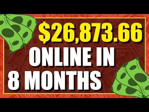 How I Made $26,873.66 In 8 Months Online (Make Passive Income Online)