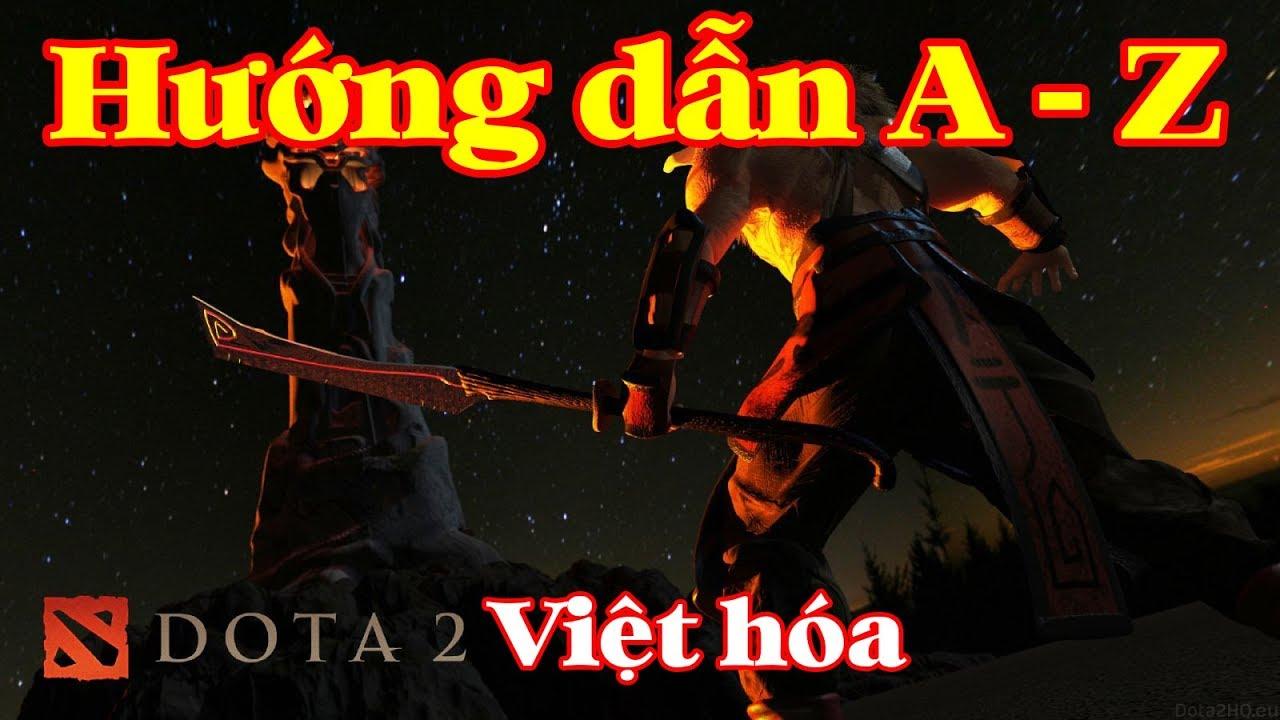 Tải và cài đặt DOTA 2 VIỆT HÓA từ A-Z