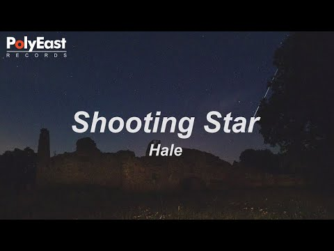 Hale - Shooting Star (Lyric)