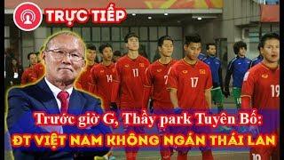 Bóng đá Chiều 5/6: Trước giờ thi đấu, Thầy Park Tuyên Bố ĐT Việt Nam không ngán Thái Lan