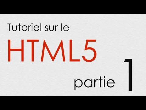 Tutoriel HTML5 : (1/2) Introduction Au HTML5