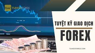 Tuyệt Kỹ Giao Dịch Forex