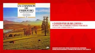 « Chanson pour un ami lointain » - La Chanson de Fribourg, Pierre Kaelin