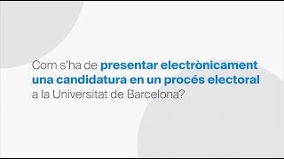 Com s'ha de presentar electrònicament una candidatura en un procés electoral a la UB?