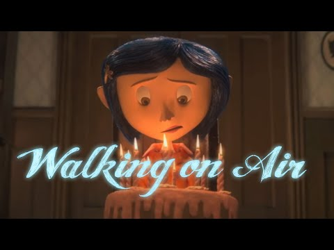 AMV | Coraline - WALKING ON AIR [OLD - REUPLOAD]