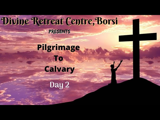 Pilgrimage to Calvary 2021 - Day 2