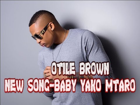 OTILE BROWN NEW SONG...BABY YAKO MTARO...IN DEPTH OF THE DISS.