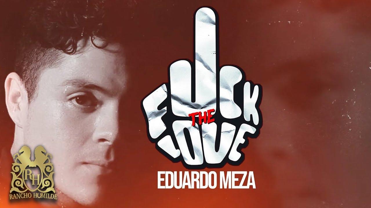 Eduardo Meza - F**k The Love [Lyric Video]