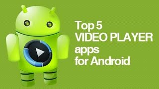 Best Video Player For Android 2015(Please