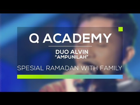Duo Alvin - Ampunilah (Q Academy - Ramadan With Family)