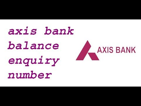 axis bank balance enquiry number   axis bank balance enquiry toll free number