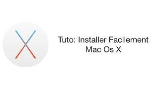 Comment Installer Facilement Mac OS (El Capitan, Sierra..)