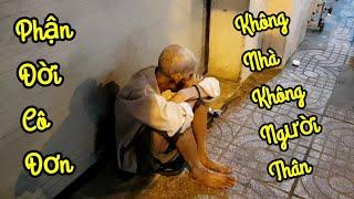 Cảm động cụ ông gần 70 tuổi không nhà cửa lang thang ăn xin ở Sài Gòn