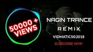 Nagin Trance (Remix) 2018 | Vidmatics