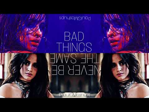 Never Be The Same (Bad Things Remix) ft. MGK | Camila Cabello (Mashup)