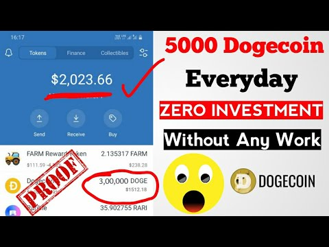 Earn Every Day 5000 Dogecoin Without Any Investment With Proof No Clickbait