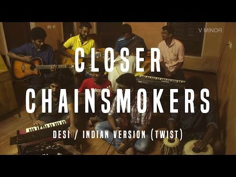 Closer - Chainsmokers Desi / Indian Version (Twist) - Vminor
