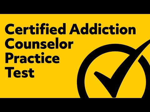 Certified Addiction Counselor Practice Test