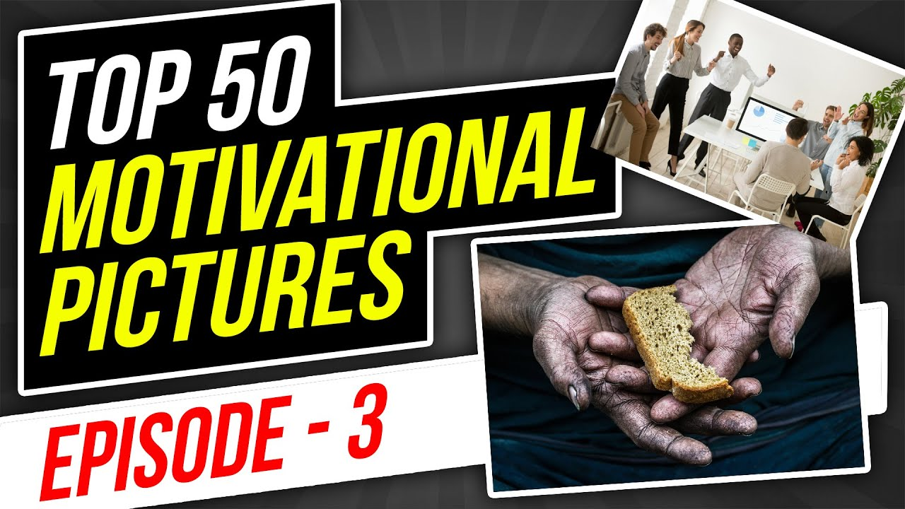 Top 50 Motivational Pictures with Deep Meaning - episode 3