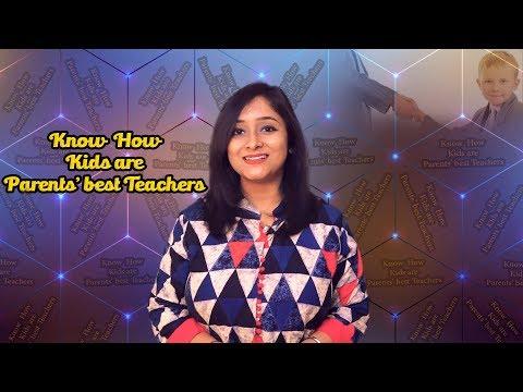 Know - How Kids Are Parents Best Teacher     My Positive Life    Ruheena Priyadarshini