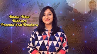 Know - How Kids Are Parents Best Teacher  || My Positive Life || Ruheena Priyadarshini